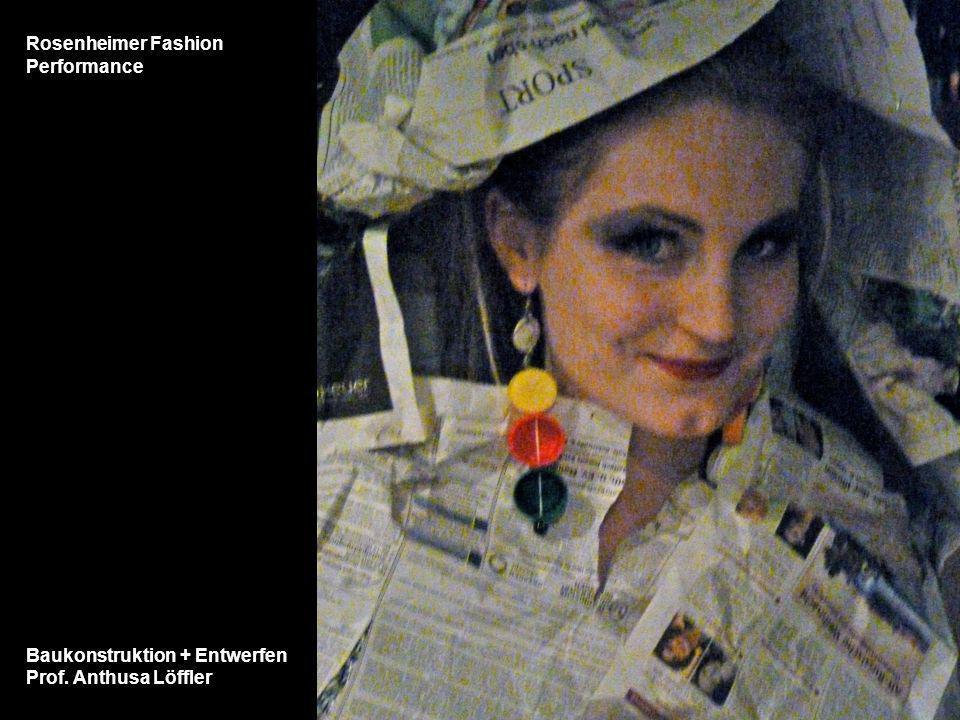 Baukonstruktion + Entwerfen Prof. Anthusa Löffler Rosenheimer Fashion Performance