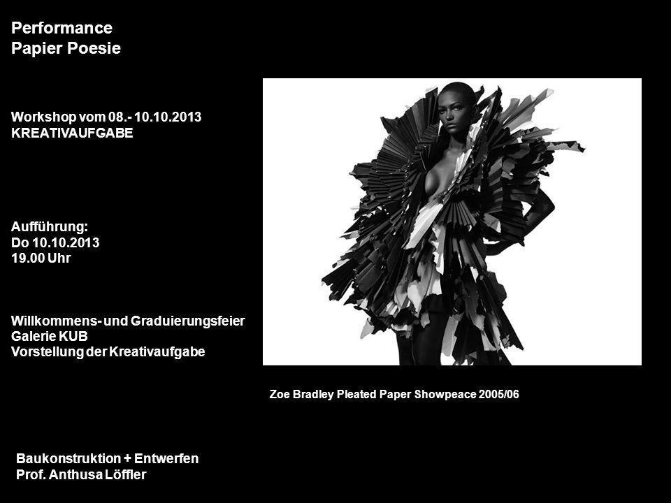 Baukonstruktion + Entwerfen Prof. Anthusa Löffler ENDE Baukonstruktion + Entwerfen Prof. Anthusa Löffler Performance Papier Poesie Workshop vom 08.- 1