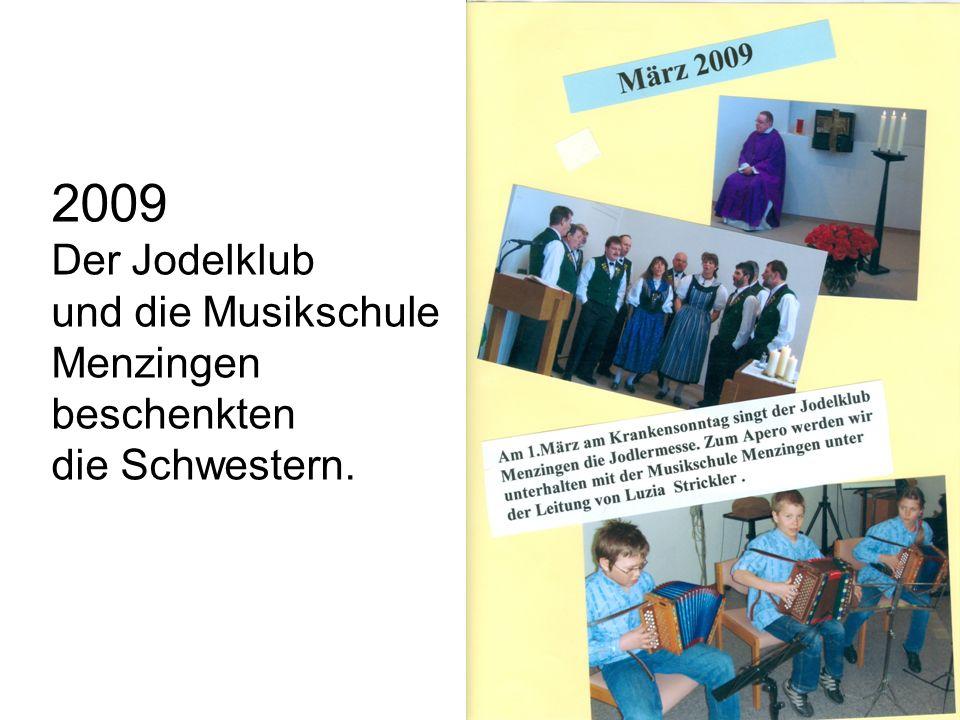 2009 Der Jodelklub und die Musikschule Menzingen beschenkten die Schwestern.
