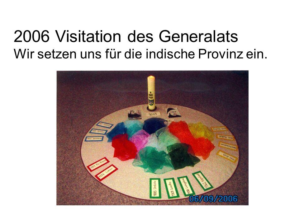 2006 Visitation des Generalats Wir setzen uns für die indische Provinz ein.