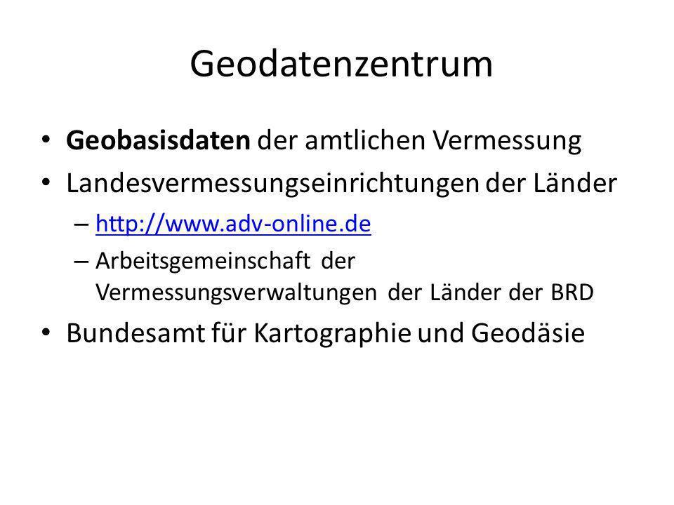 Geodatenzentrum Geobasisdaten der amtlichen Vermessung Landesvermessungseinrichtungen der Länder – http://www.adv-online.de http://www.adv-online.de –