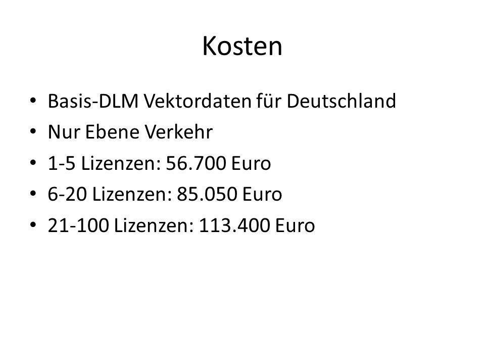 Kosten Basis-DLM Vektordaten für Deutschland Nur Ebene Verkehr 1-5 Lizenzen: 56.700 Euro 6-20 Lizenzen: 85.050 Euro 21-100 Lizenzen: 113.400 Euro