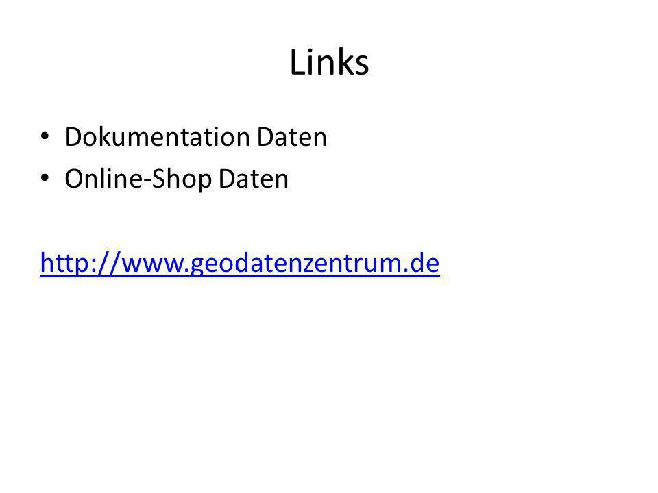 Links Dokumentation Daten Online-Shop Daten http://www.geodatenzentrum.de