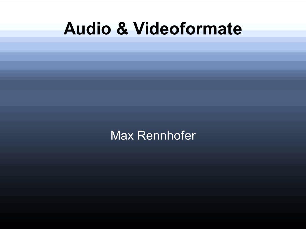 Überblick Video.avi.mpeg.wmv.mov.rm.divx Audio.mp3.wav.wma.aac