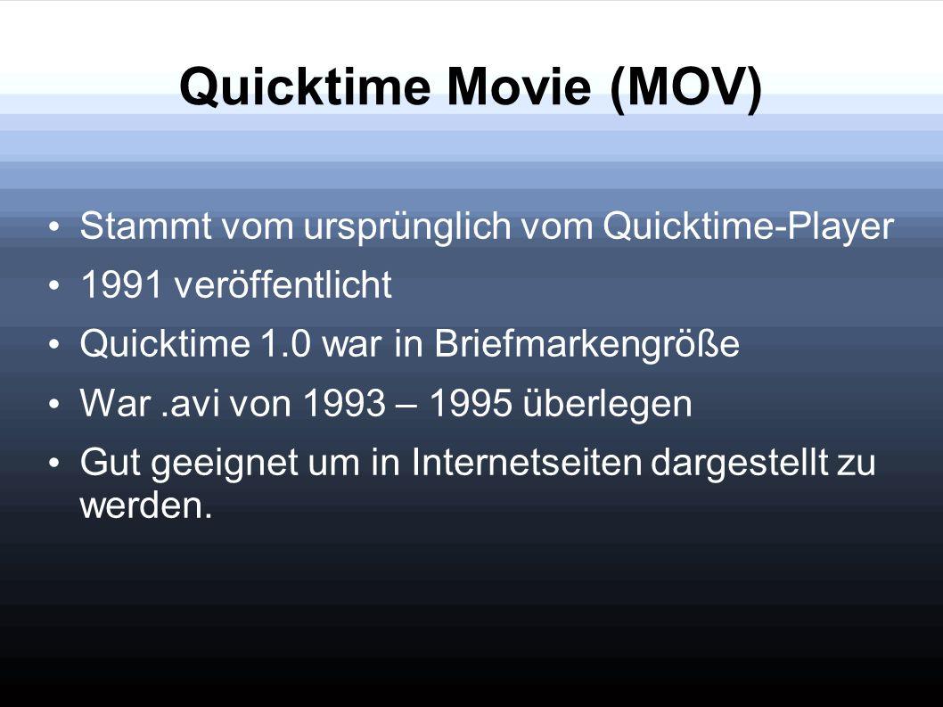 Quicktime Movie (MOV) Stammt vom ursprünglich vom Quicktime-Player 1991 veröffentlicht Quicktime 1.0 war in Briefmarkengröße War.avi von 1993 – 1995 ü