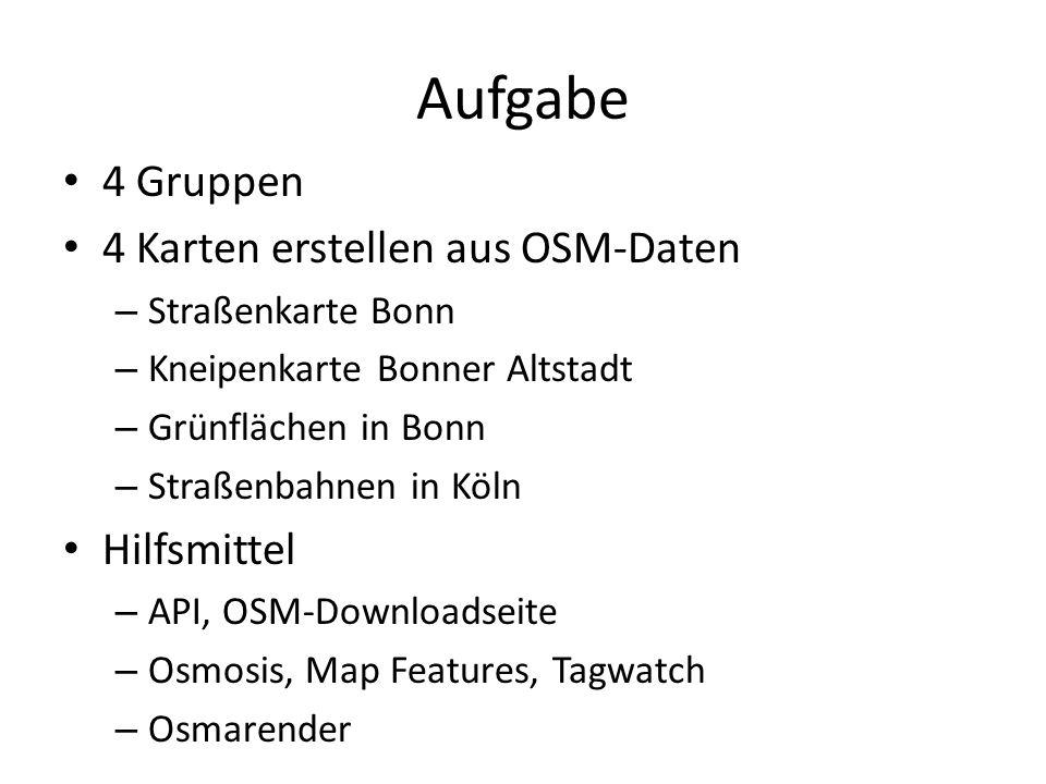 Aufgabe 4 Gruppen 4 Karten erstellen aus OSM-Daten – Straßenkarte Bonn – Kneipenkarte Bonner Altstadt – Grünflächen in Bonn – Straßenbahnen in Köln Hi