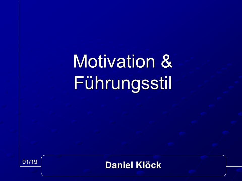 Motivation & Führungsstil Daniel Klöck 01/19