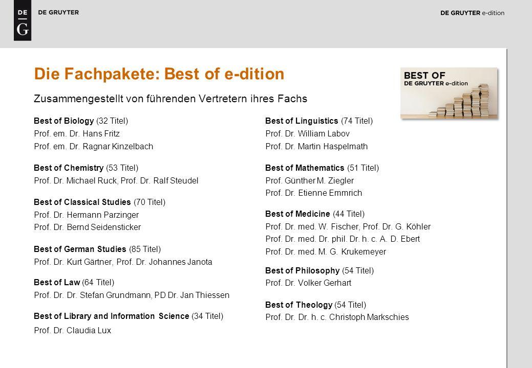 5 Die Fachpakete: Best of e-dition Zusammengestellt von führenden Vertretern ihres Fachs Best of Biology (32 Titel) Prof. em. Dr. Hans Fritz Prof. em.