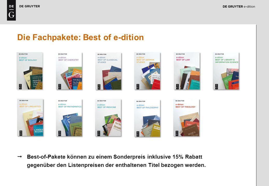 6 Die Fachpakete: Best of e-dition Best-of-Pakete können zu einem Sonderpreis inklusive 15% Rabatt gegenüber den Listenpreisen der enthaltenen Titel b
