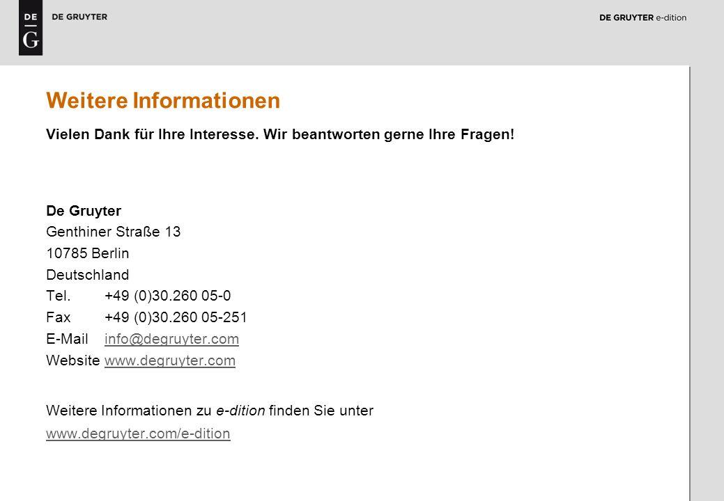9 Weitere Informationen Vielen Dank für Ihre Interesse. Wir beantworten gerne Ihre Fragen! De Gruyter Genthiner Straße 13 10785 Berlin Deutschland Tel