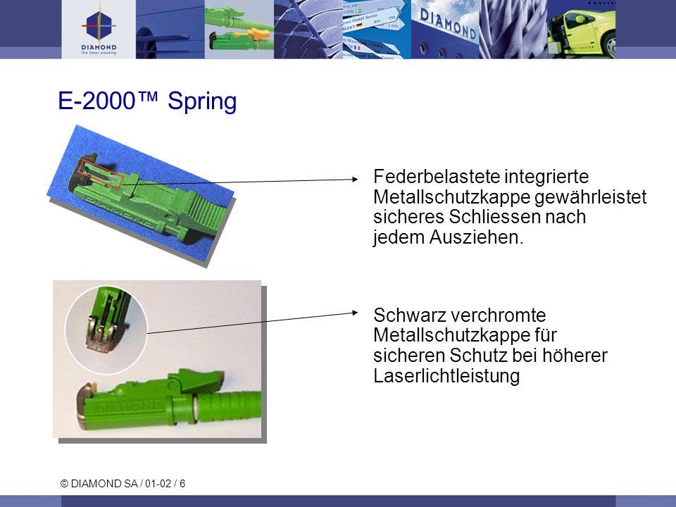 © DIAMOND SA / 01-02 / 7 Verbindung zu anderen Steckerstandards durch Hybride Kupplung ohne zusätzliche Dämpfung Auch für APC Technologie anwendbar E-2000/SCE-2000/ST E-2000/FCE-2000/DIN DIAMOND E-2000 Hybride Kupplung