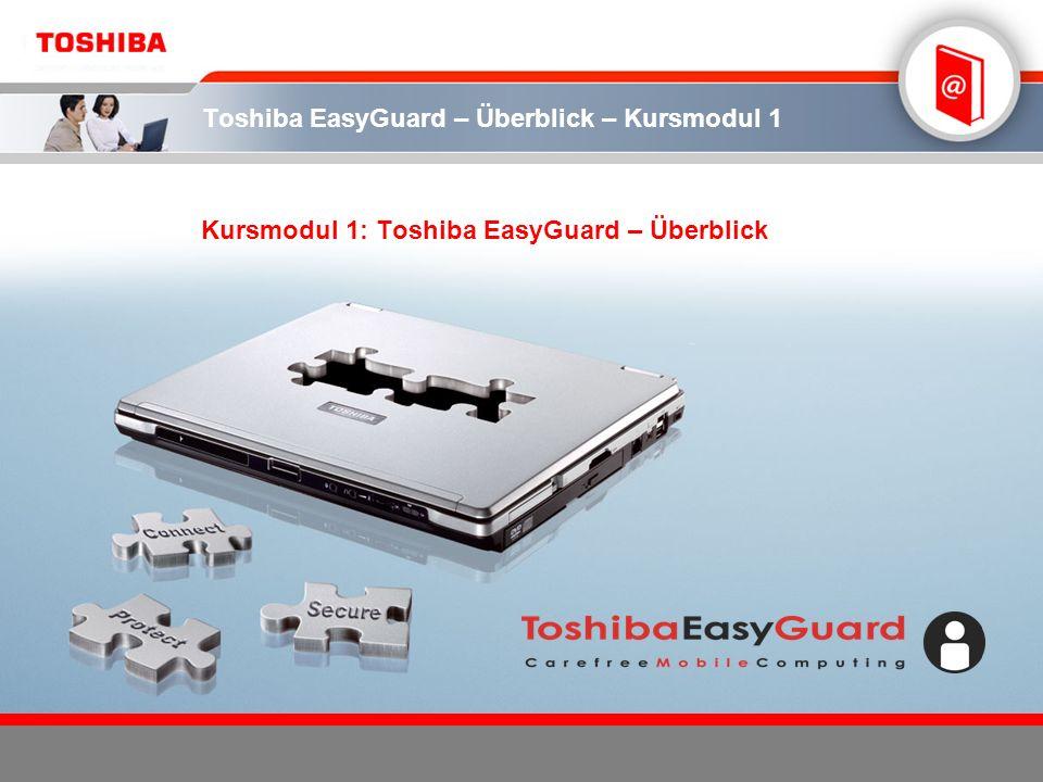 2 TOSHIBA E-LEARNING CENTREKURSMODUL 1: EASYGUARD - ÜBERBLICK Kursmodul 1 – Ziele Das Kursmodul zum Toshiba EasyGuard-Überblick verfolgt 4 Hauptziele Identifikation der Produktfunktionen für effektives Mobile Computing Definition von Toshiba EasyGuard Darstellung der 3 Hauptvorteile (Sicherheit, Schutz und Konnektivität) 3 Hauptkomponenten (Sichern, Schützen & Reparieren, Verbinden) Vorführung von Toshiba-Notebooks, die mit Toshiba EasyGuard- Funktionen ausgestattet sind Dieses Kursmodul nimmt in etwa 30 Minuten in Anspruch.