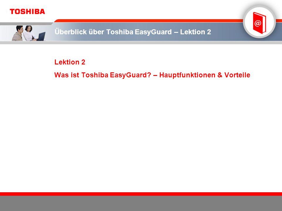 Überblick über Toshiba EasyGuard – Lektion 2 Lektion 2 Was ist Toshiba EasyGuard? – Hauptfunktionen & Vorteile