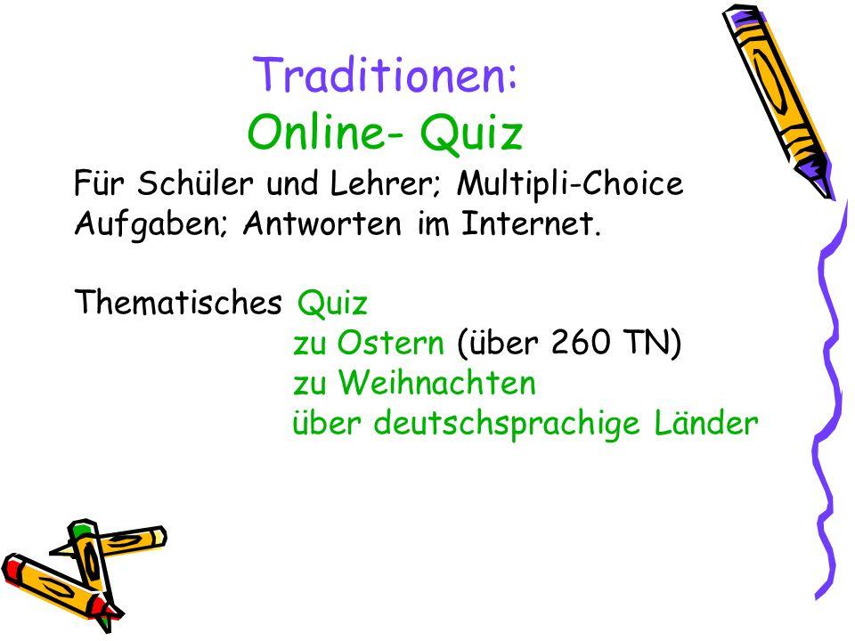 Traditionen: Online- Quiz Für Schüler und Lehrer; Multipli-Choice Aufgaben; Antworten im Internet. Thematisches Quiz zu Ostern (über 260 TN) zu Weihna