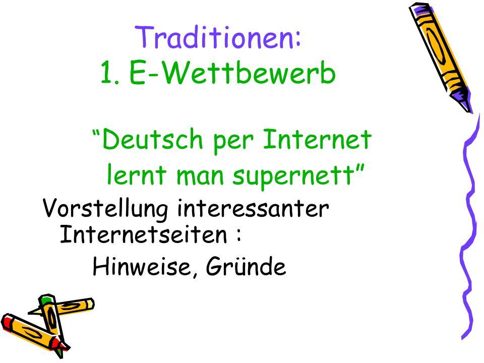 Traditionen: 1. E-Wettbewerb Deutsch per Internet lernt man supernett Vorstellung interessanter Internetseiten : Hinweise, Gründe