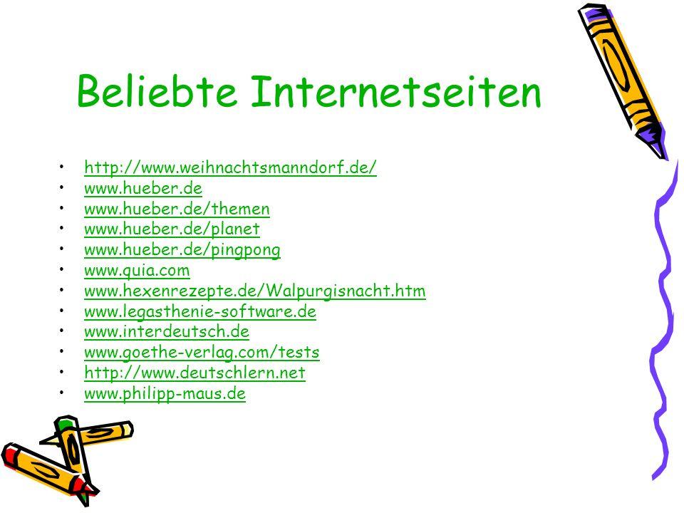 Beliebte Internetseiten http://www.weihnachtsmanndorf.de/ www.hueber.de www.hueber.de/themen www.hueber.de/planet www.hueber.de/pingpong www.quia.com