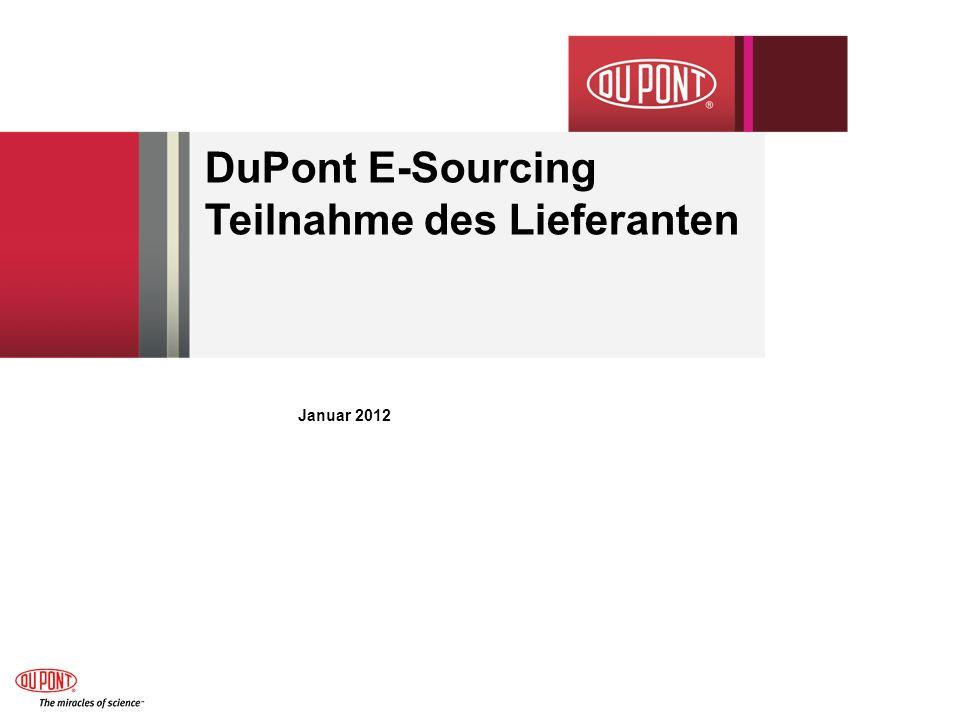 DuPont E-Sourcing – AGB Zustimmung (Beispiel) 12/14/2011E-Sourcing Supplier Participation Guide12 Auf Accept klicken um fortzufahren Dieser Bildschirm ist für DuPont AGB.