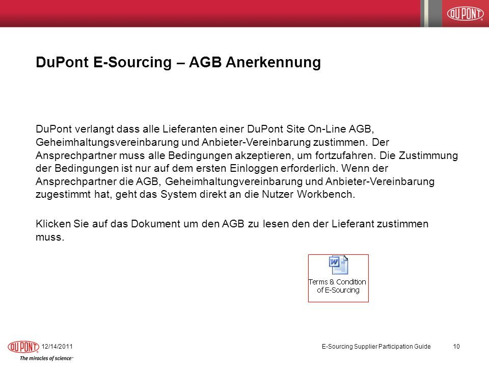 DuPont E-Sourcing – AGB Anerkennung 12/14/2011E-Sourcing Supplier Participation Guide10 DuPont verlangt dass alle Lieferanten einer DuPont Site On-Lin