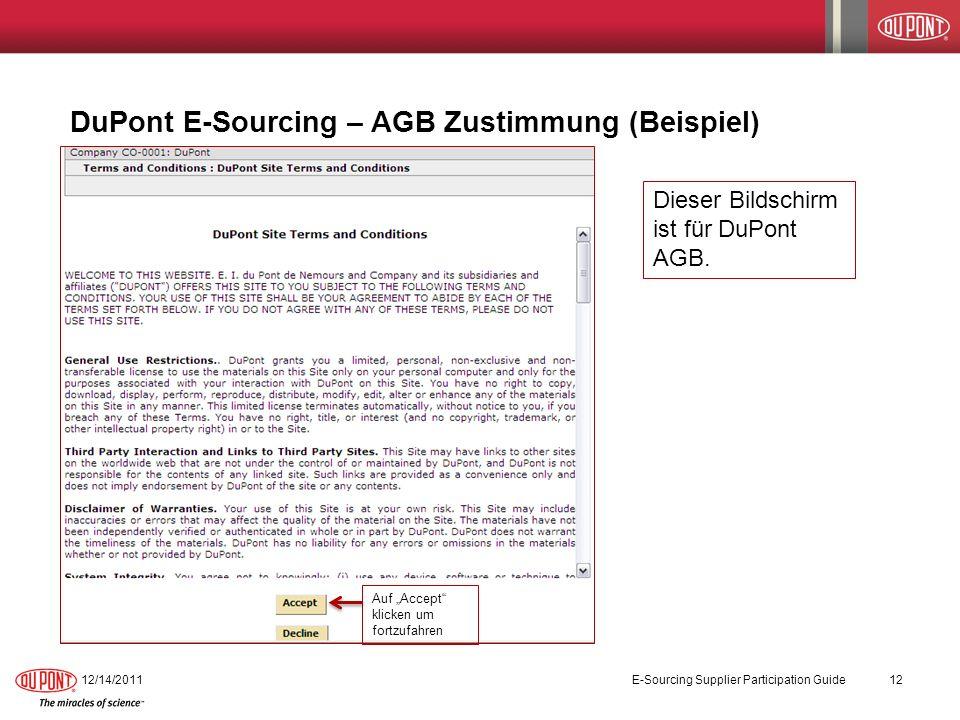 DuPont E-Sourcing – AGB Zustimmung (Beispiel) 12/14/2011E-Sourcing Supplier Participation Guide12 Auf Accept klicken um fortzufahren Dieser Bildschirm