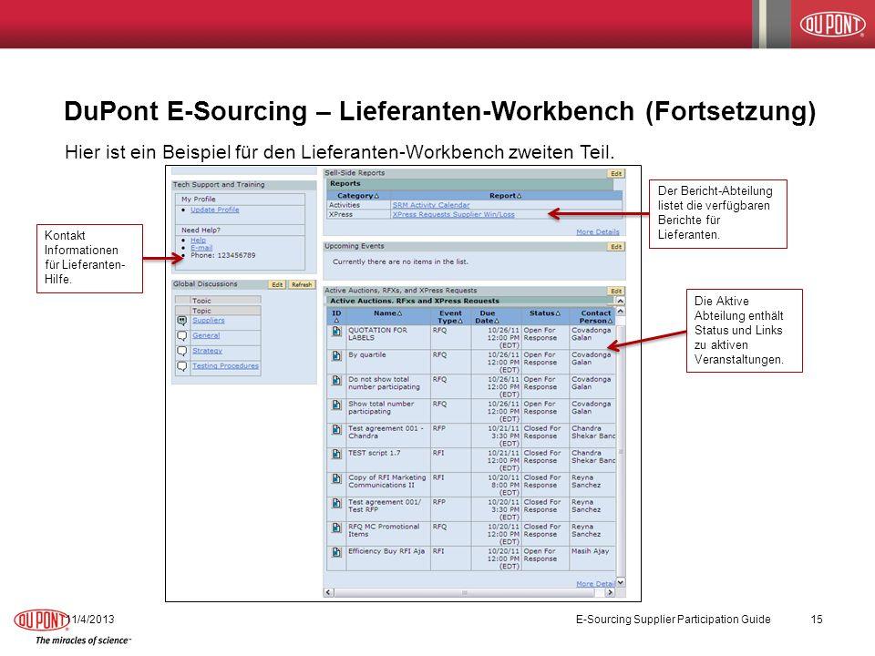 DuPont E-Sourcing – Lieferanten-Workbench (Fortsetzung) 11/4/2013 E-Sourcing Supplier Participation Guide 15 Hier ist ein Beispiel für den Lieferanten