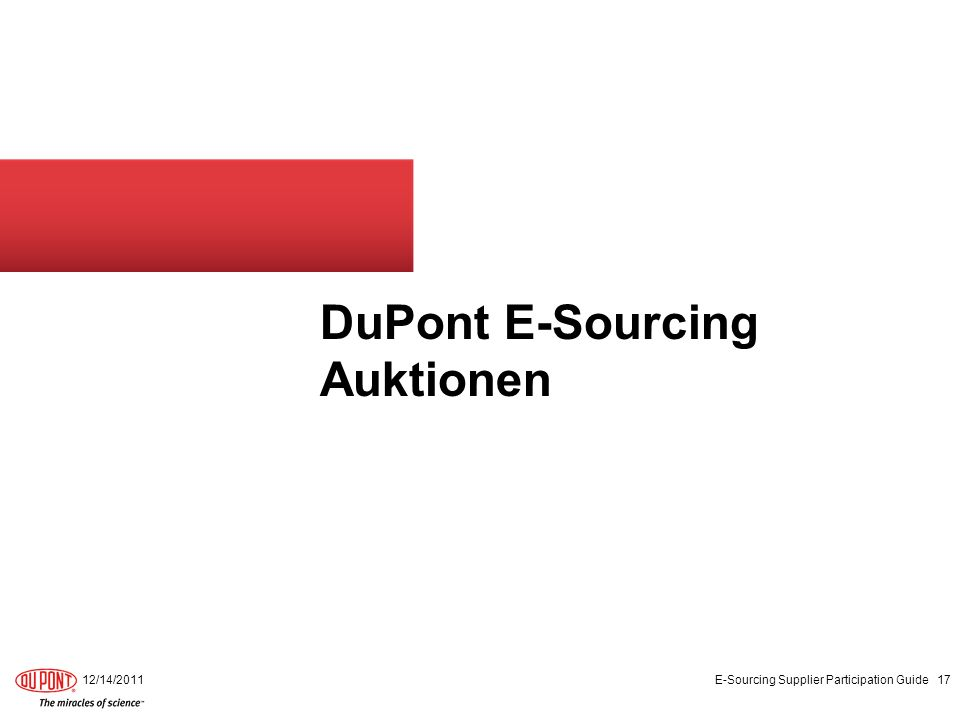 DuPont E-Sourcing Auktionen 12/14/2011 E-Sourcing Supplier Participation Guide 17
