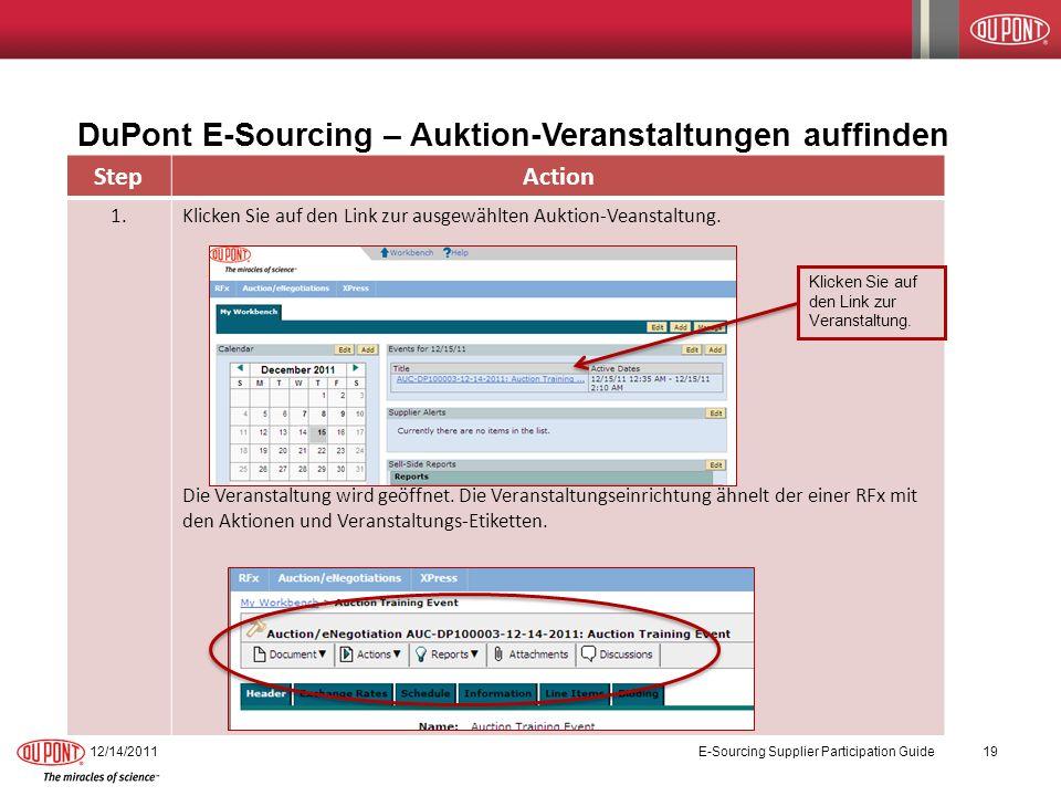 DuPont E-Sourcing – Auktion-Veranstaltungen auffinden 12/14/2011 E-Sourcing Supplier Participation Guide 19 StepAction 1.Klicken Sie auf den Link zur