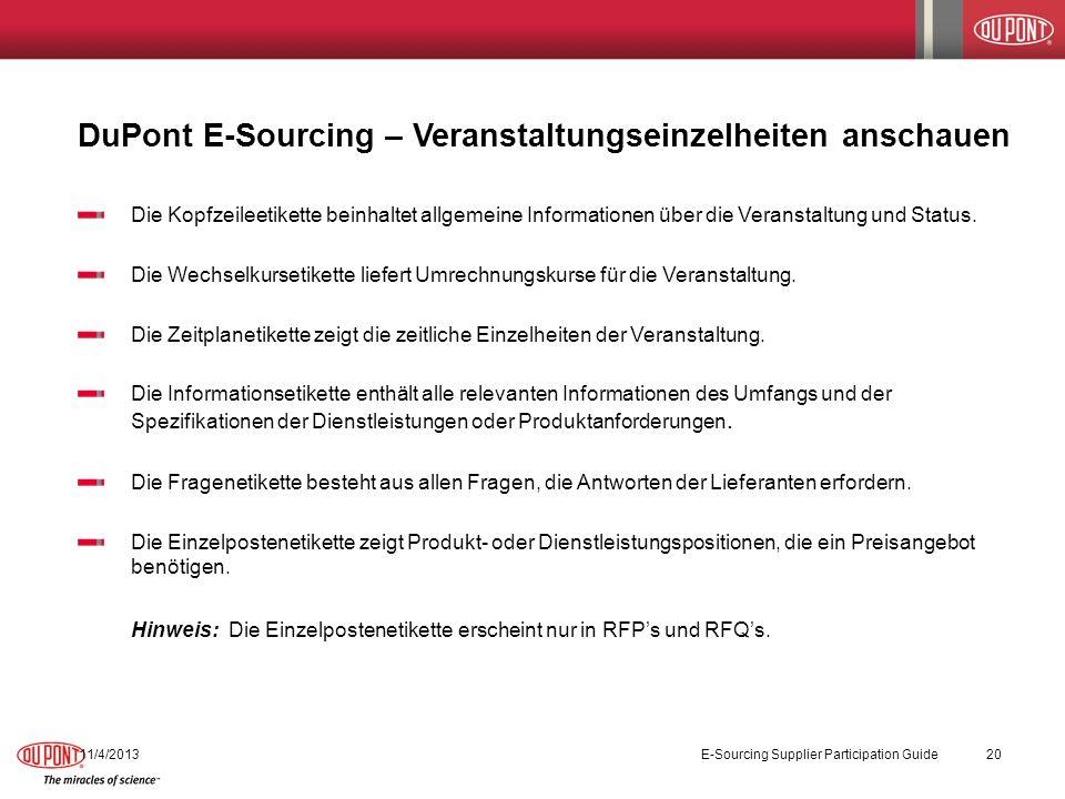 DuPont E-Sourcing – Veranstaltungseinzelheiten anschauen 11/4/2013 E-Sourcing Supplier Participation Guide 20 Die Kopfzeileetikette beinhaltet allgeme