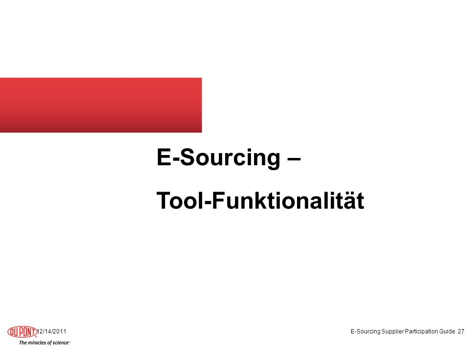 E-Sourcing – Tool-Funktionalität 12/14/2011 E-Sourcing Supplier Participation Guide 27