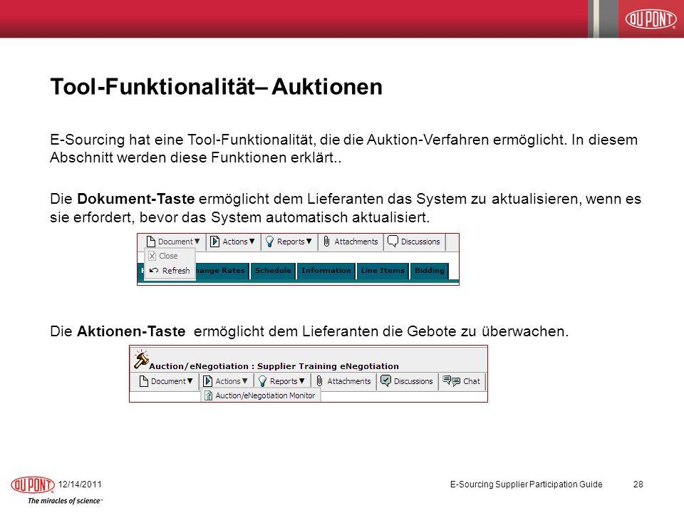 Tool-Funktionalität– Auktionen E-Sourcing hat eine Tool-Funktionalität, die die Auktion-Verfahren ermöglicht. In diesem Abschnitt werden diese Funktio