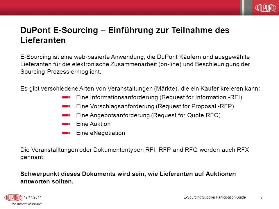 DuPont E-Sourcing – Lieferanten-Workbench 12/14/2011 E-Sourcing Supplier Participation Guide 14 Einmal Einloggen erfolgreich ist und die AGB akzeptiert wurden, wird der Lieferant zur Workbench weitergeleitet.