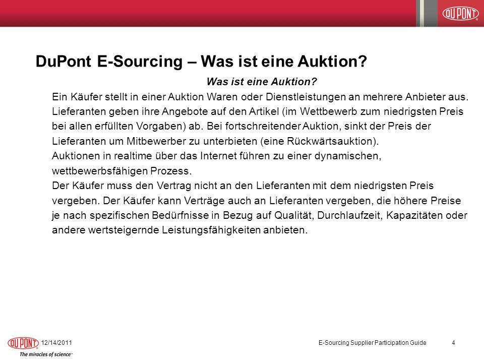 DuPont E-Sourcing – Was ist eine Auktion? Was ist eine Auktion? Ein Käufer stellt in einer Auktion Waren oder Dienstleistungen an mehrere Anbieter aus