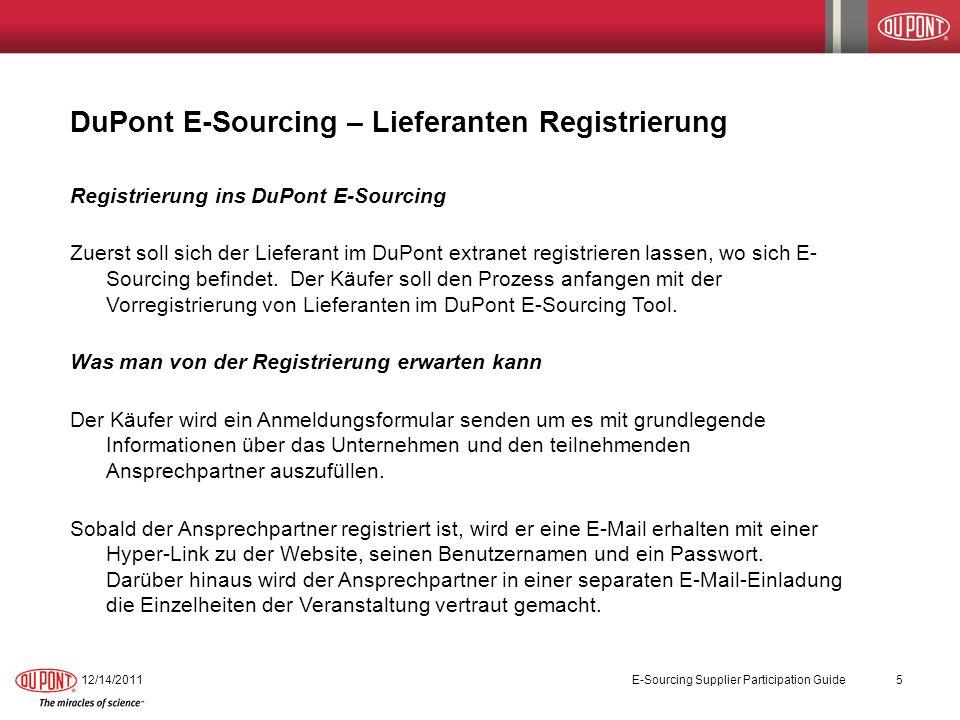 DuPont E-Sourcing – Bieten bei der Auktionveranstaltung 12/14/2011 E-Sourcing Supplier Participation Guide 26 SchrittAktion 9.Es ist wichtig, dass die Lieferanten den Bildschirm kontrollieren da das System die Gebote der Wettbewerber aktualisiert.
