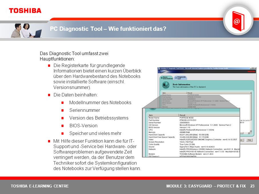 23 TOSHIBA E-LEARNING CENTREMODULE 3: EASYGUARD – PROTECT & FIX PC Diagnostic Tool – Wie funktioniert das? Das Diagnostic Tool umfasst zwei Hauptfunkt