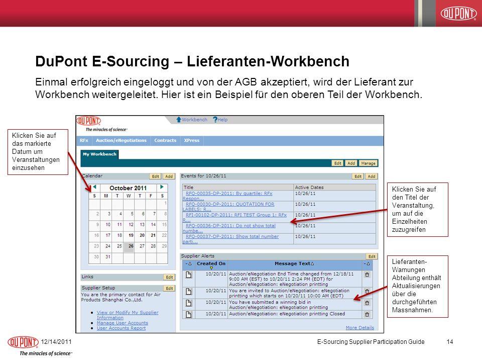 DuPont E-Sourcing – Lieferanten-Workbench 12/14/2011 E-Sourcing Supplier Participation Guide 14 Einmal erfolgreich eingeloggt und von der AGB akzeptie