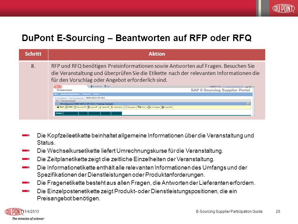 DuPont E-Sourcing – Beantworten auf RFP oder RFQ 11/4/2013E-Sourcing Supplier Participation Guide25 SchrittAktion 8.RFP und RFQ benötigen Preisinforma
