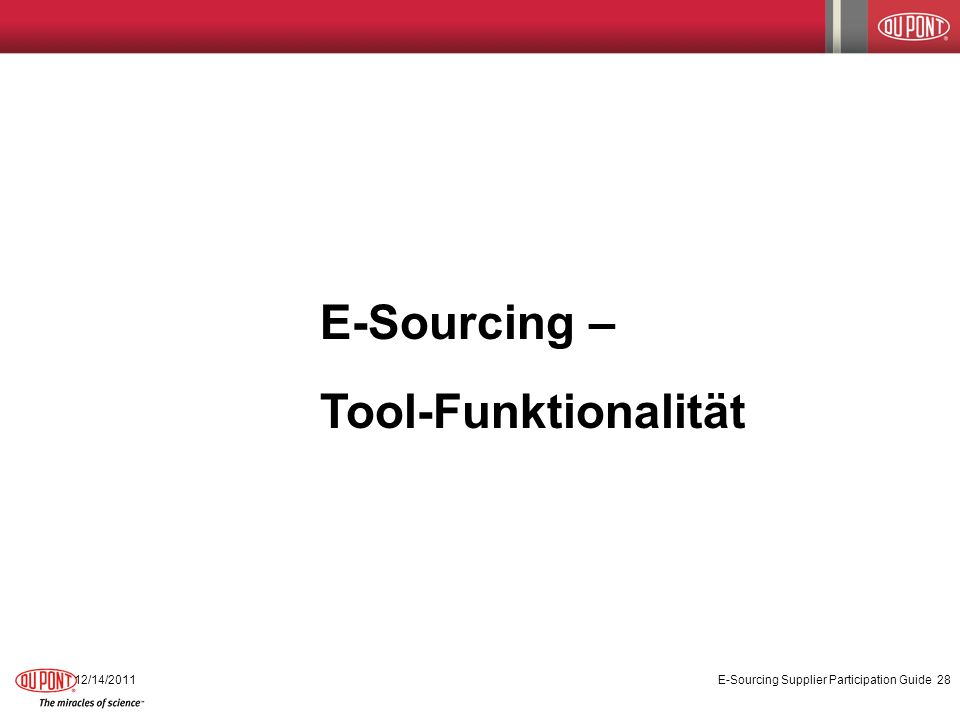E-Sourcing – Tool-Funktionalität 12/14/2011E-Sourcing Supplier Participation Guide28