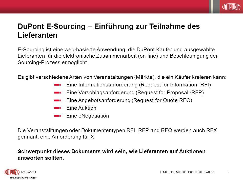 DuPont E-Sourcing – Einführung zur Teilnahme des Lieferanten E-Sourcing ist eine web-basierte Anwendung, die DuPont Käufer und ausgewählte Lieferanten