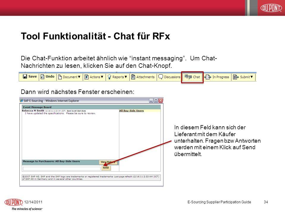 Tool Funktionalität - Chat für RFx Die Chat-Funktion arbeitet ähnlich wie instant messaging. Um Chat- Nachrichten zu lesen, klicken Sie auf den Chat-K