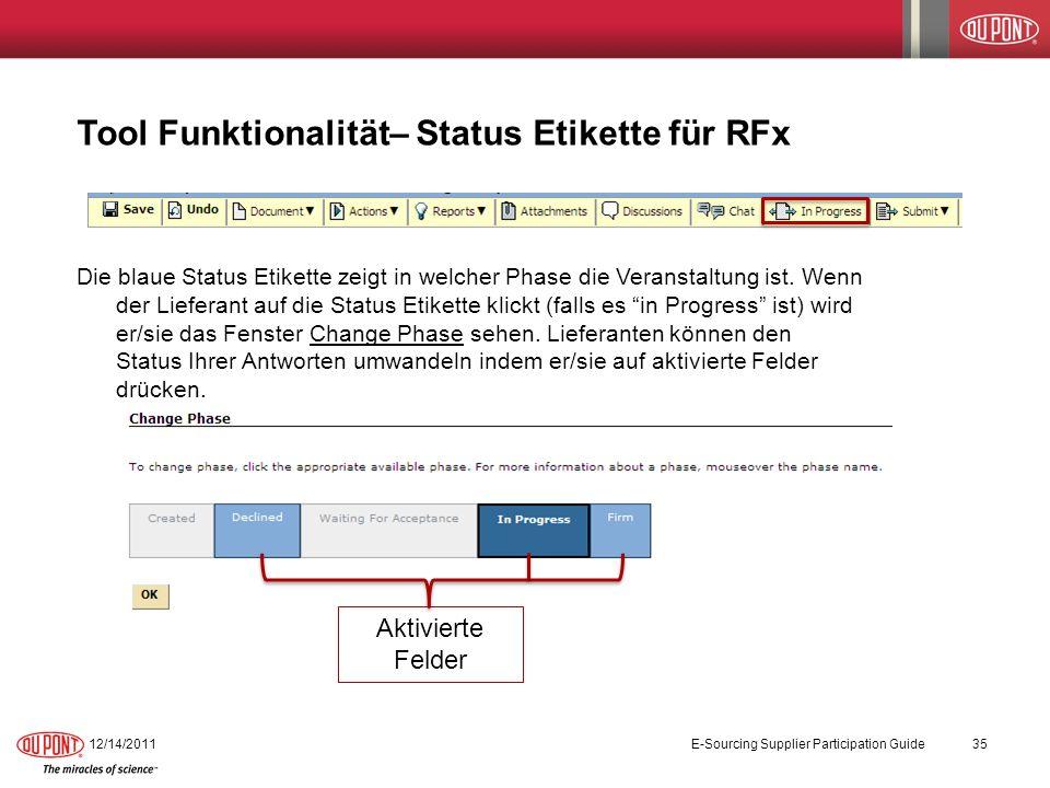 Tool Funktionalität– Status Etikette für RFx Die blaue Status Etikette zeigt in welcher Phase die Veranstaltung ist. Wenn der Lieferant auf die Status