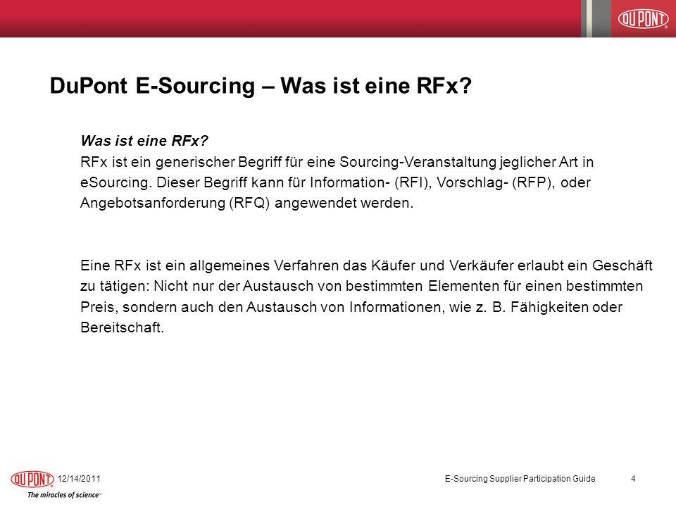 DuPont E-Sourcing – Was ist eine RFx? Was ist eine RFx? RFx ist ein generischer Begriff für eine Sourcing-Veranstaltung jeglicher Art in eSourcing. Di