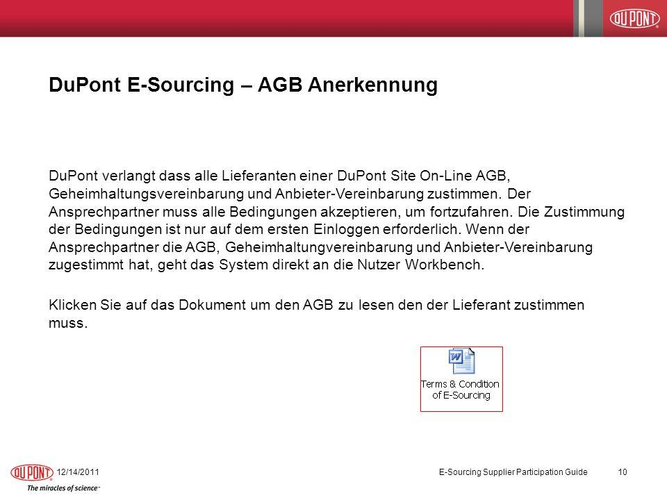 DuPont E-Sourcing – AGB Anerkennung 12/14/2011E-Sourcing Supplier Participation Guide10 DuPont verlangt dass alle Lieferanten einer DuPont Site On-Lin