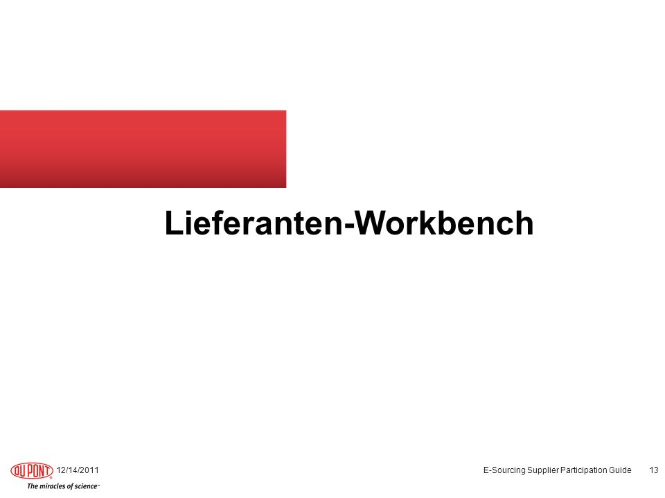 Lieferanten-Workbench 12/14/2011 E-Sourcing Supplier Participation Guide 13
