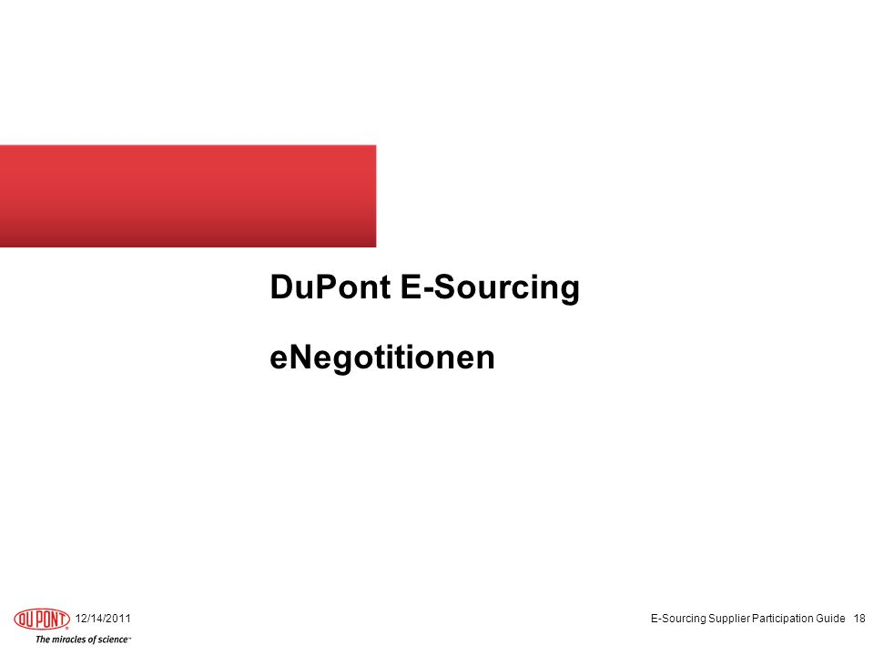 DuPont E-Sourcing eNegotitionen 12/14/2011 E-Sourcing Supplier Participation Guide 18