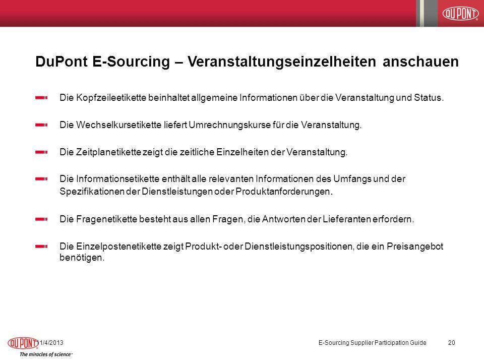 DuPont E-Sourcing – Veranstaltungseinzelheiten anschauen 11/4/2013E-Sourcing Supplier Participation Guide20 Die Kopfzeileetikette beinhaltet allgemeine Informationen über die Veranstaltung und Status.