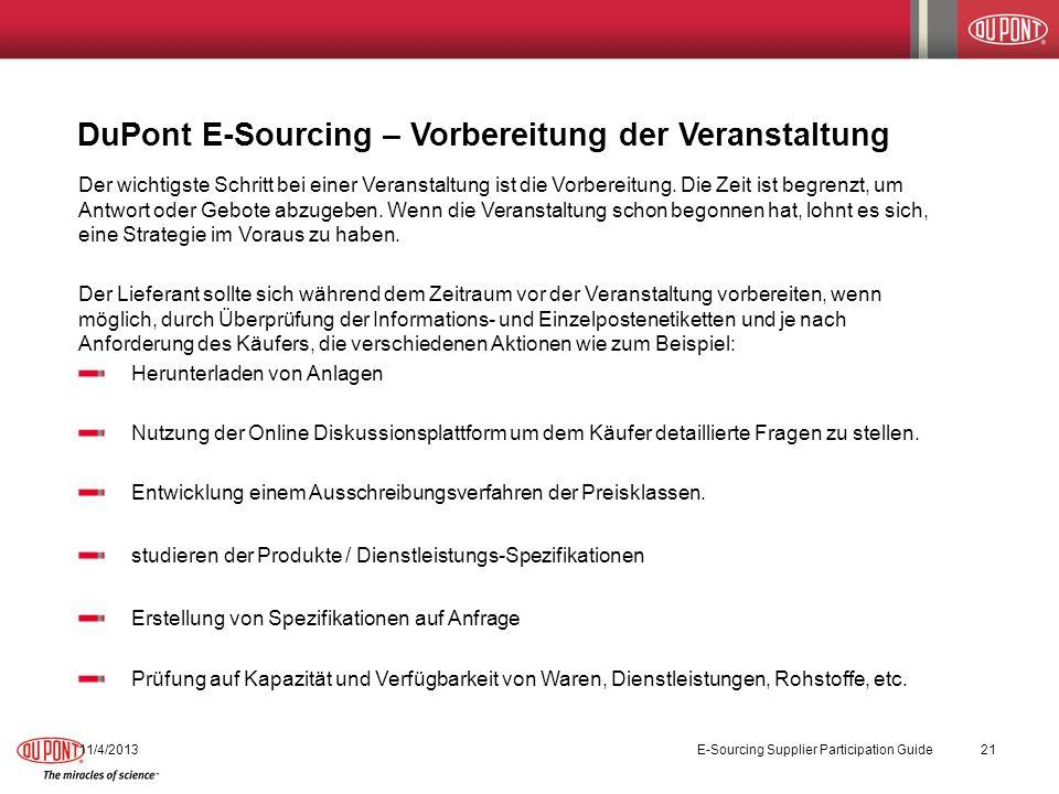 DuPont E-Sourcing – Vorbereitung der Veranstaltung 11/4/2013E-Sourcing Supplier Participation Guide21 Der wichtigste Schritt bei einer Veranstaltung ist die Vorbereitung.