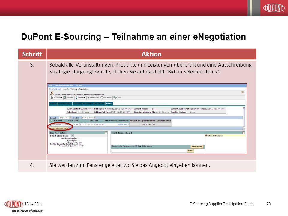 DuPont E-Sourcing – Teilnahme an einer eNegotiation 12/14/2011E-Sourcing Supplier Participation Guide23 SchrittAktion 3.Sobald alle Veranstaltungen, P