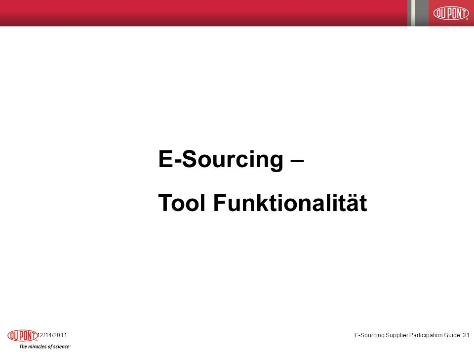 E-Sourcing – Tool Funktionalität 12/14/2011E-Sourcing Supplier Participation Guide31