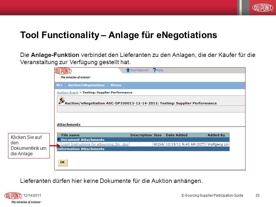 Tool Functionality – Anlage für eNegotiations Die Anlage-Funktion verbindet den Lieferanten zu den Anlagen, die der Käufer für die Veranstaltung zur V