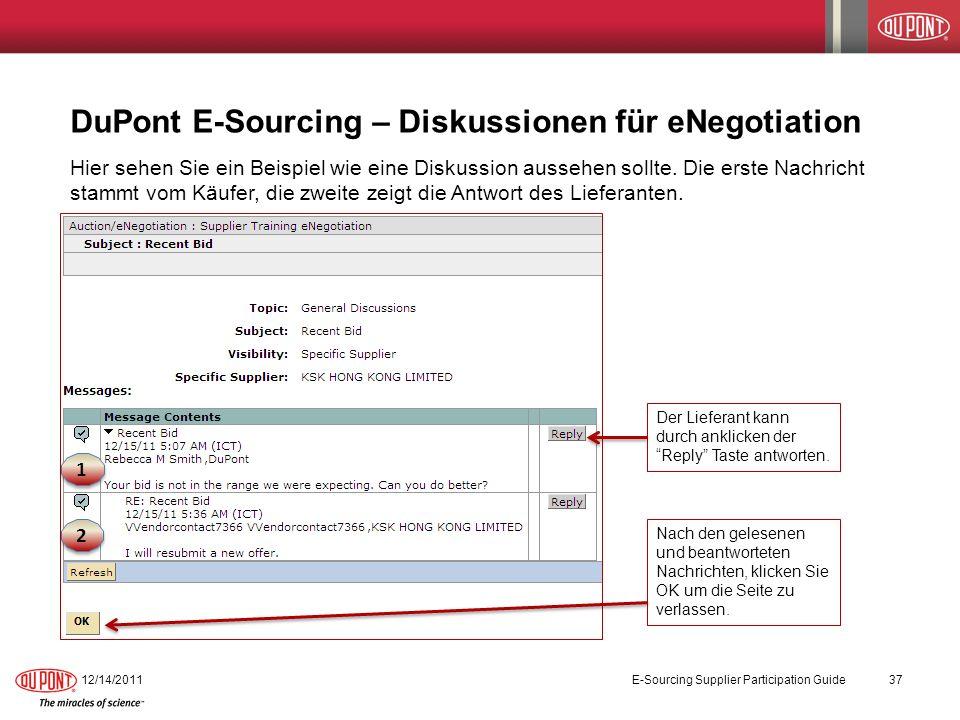 DuPont E-Sourcing – Diskussionen für eNegotiation Hier sehen Sie ein Beispiel wie eine Diskussion aussehen sollte. Die erste Nachricht stammt vom Käuf