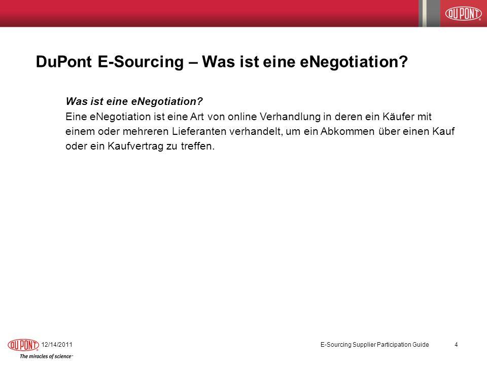 DuPont E-Sourcing – Was ist eine eNegotiation? Was ist eine eNegotiation? Eine eNegotiation ist eine Art von online Verhandlung in deren ein Käufer mi